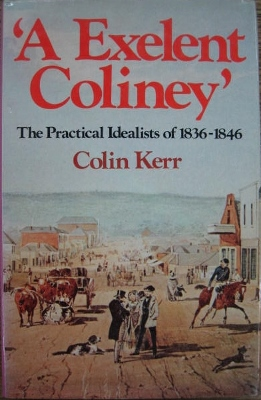Image for An Exelent Coliney : the practical idealists of 1836-1846.