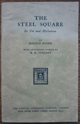 Image for The Steel Square : its use and mechanism.