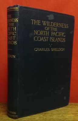 Image for The Wilderness of the North Pacific Coast Islands : a hunter's experiences while searching for wapiti, bears, and caribou on the larger coast islands of British Columbia and Alaska.