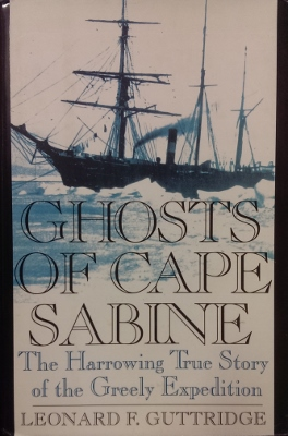 Image for Ghosts of Cape Sabine : the harrowing true story of the Greely expedition.