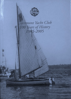 Image for Claremont Yacht Club : 100 years of history 1905-2005.