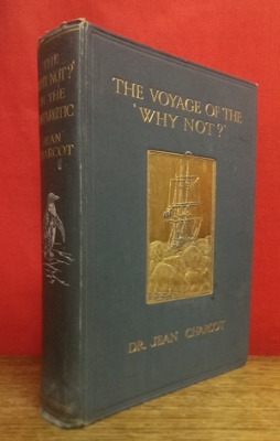Image for The Voyage of the 'Why Not?' : the journal of the Second French South Polar Expedition 1908-1910.