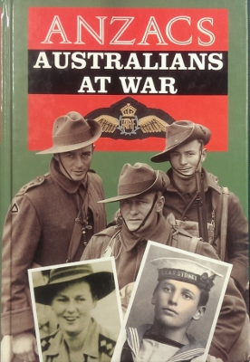 Image for ANZACS. Australians at war : a narrative history illustrated by photographs from the nation's archives.