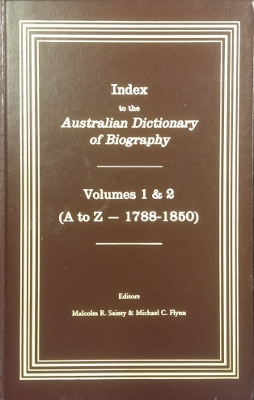 Index to the Australian Dictionary of Biography, Volumes I & 2 (1788-1850).