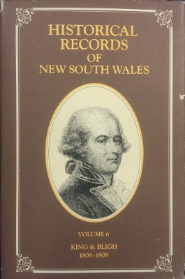 Image for Historical Records of New South Wales. Volume 6: King & Bligh, 1806, 1807 & 1808.