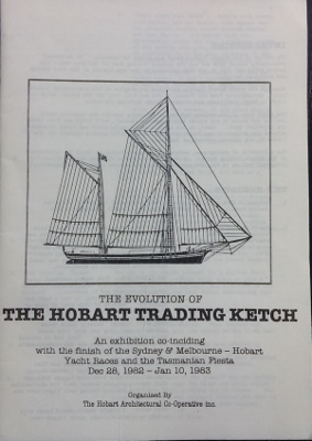 Image for The Evolution of the Hobart Trading Ketch : an exhibition... Dec 28. 1982 - Jan 10, 1983.