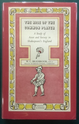 Image for The Rise of the Common Player : a study of actor and society in Shakespeare's England.
