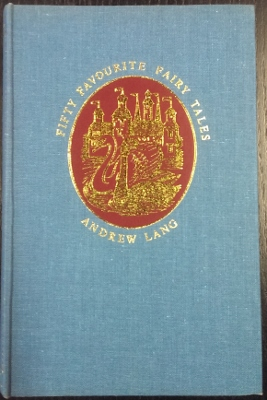 Image for Fifty Favourite Fairy Tales : chosen from the Colour Fairy Books of Andrew Lang.