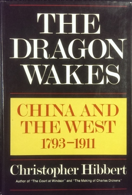 Image for The Dragon Wakes : China and the West 1793-1911.