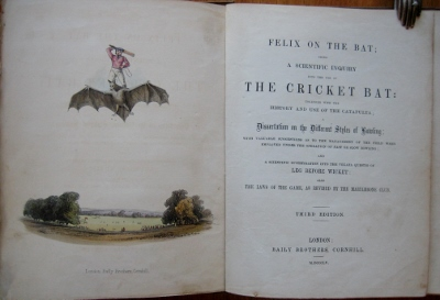 Image for Felix on the Bat; being a scientific inquiry into the use of the Cricket Bat ; together with the history and use of the catapulta; a dissertation on the different styles of bowling...