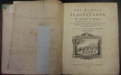 Image for The History of the Flagellants, or The Advantages of Discipline; being a paraphrase and commentary on the Historia Flagellantium of the Abbe Boileau, Doctor of the Sorbonne, Canon of the Holy Chapel &c. By Somebody who is not Doctor of the Sorbonne.
