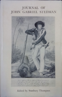 Image for Journal of John Gabriel Stedman 1744-1797 : soldier and author. Including an authentic account of his expedition to Surinam in 1772