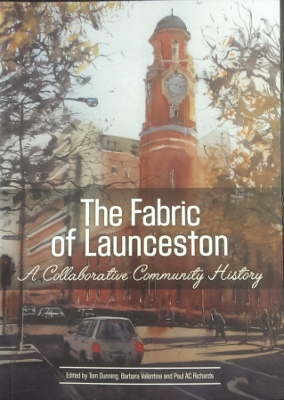 Image for The Fabric of Launceston : a collaborative community history.
