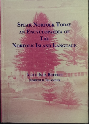 Image for Speak Norfolk Today : an encyclopedia of the Norfolk Island language.