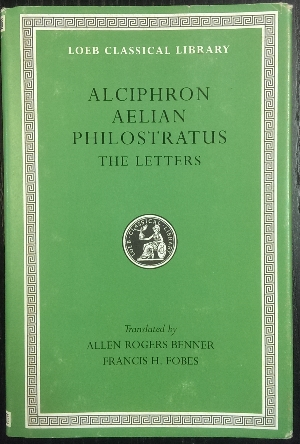 Image for The Letters of Alciphron, Aelian and Philostratus.