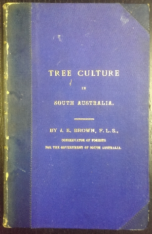 Image for A Practical Treatise on Tree Culture in South Australia