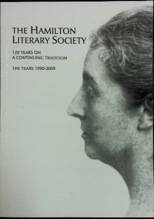 Image for The Hamilton Literary Society : 120 years on, a continuing tradtion. The years 1990-2009.