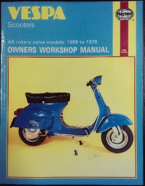 Image for Vespa Scooters 90, 125, 150, 180 and 200cc owners workshop manual.
