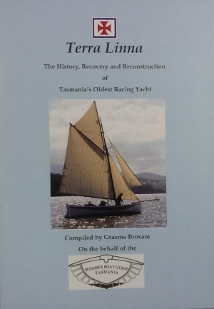 Image for Terra Linna : the history, recovery and reconstruction of Tasmania's oldest racing yacht.