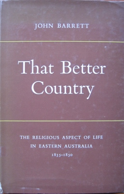 Image for That Better Country : the religious aspect of life in Eastern Australia 1835-1850.