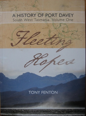 Image for A History of Port Davey, South West Tasmania. Volume One : Fleeting Hopes