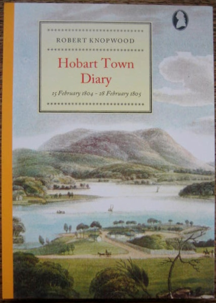 Image for Knopwood's Hobart Town Diary, 15 February 1804 - 28 February 1805.
