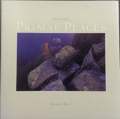Image for Primal Places : Tasmania.