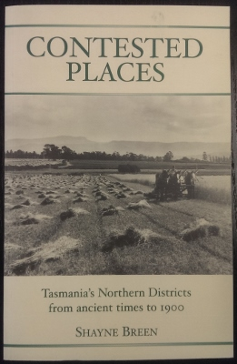 Image for Contested Places : Tasmania's northern districts from ancient times to 1900.