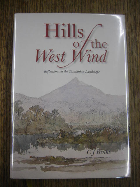Image for Hills of the West Wind : reflections on the Tasmanian landscape.