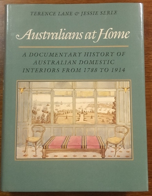 Image for Australians at Home : a documentary history of Australian domestic interiors from 1788 to 1914.