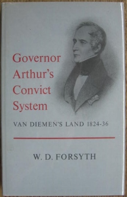 Image for Governor Arthur's Convict System, Van Diemen's Land 1824-36 : a study in colonisation.