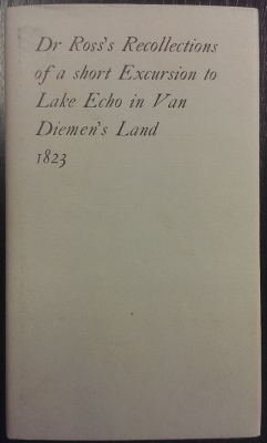 Image for Dr Ross's recollections of a short excursion to Lake Echo in Van Diemen's Land 1823.
