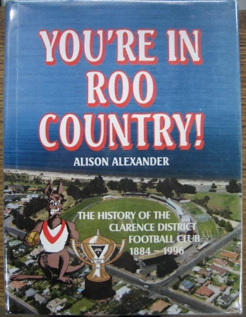 Image for You're in Roo Country! : the history of the Clarence District Football Club 1884-1996.