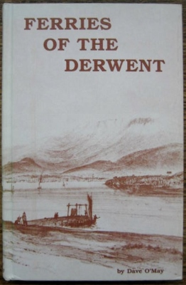Image for Ferries of the Derwent : a history of ferry services on the River Derwent.