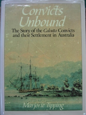 Image for Convicts Unbound : the story of the Calcutta convicts and their settlement in Australia.