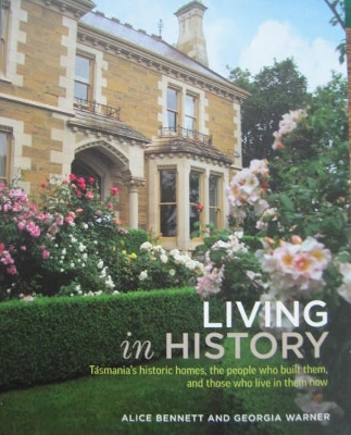 Image for Living in History : Tasmania's historic homes.