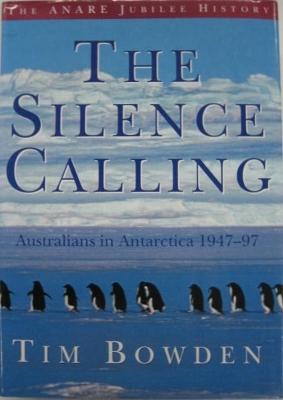 Image for The Silence Calling : Australians in Antarctica 1947-97.
