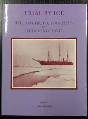 Image for Trial By Ice : the Antarctic Journals of John King Davis.