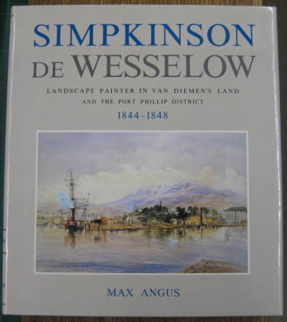 Image for Simpkinson de Wesselow : landscape painter in Van Diemen's Land and the Port Phillip District, 1844-1848.