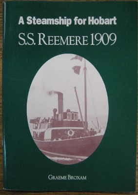 Image for A Steamship for Hobart: S.S. Reemere 1909.