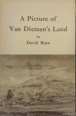 "Image for A Picture of Van Diemen's Land. A facsimile of a work published in ""The Colonial Magazine"" 1840-41."