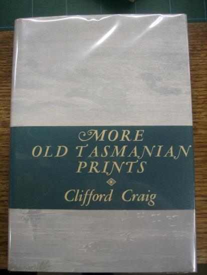 More Old Tasmanian Prints : a companion volume to The Engravers of Van Diemen's Land and Old Tasmanian Prints.