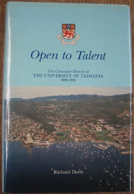 Image for Open to Talent : the centenary history of the University of Tasmania, 1890-1990.