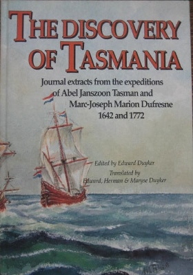 Image for The Discovery of Tasmania: journal extracts from the expeditions of Abel Janszoon Tasman and Marc-Joseph Marion Dufresne.