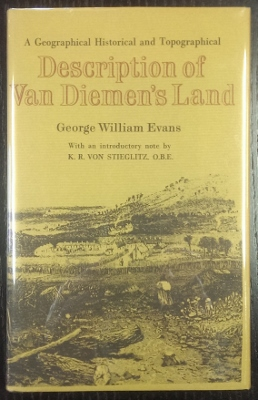 Image for A Geographical, Historical, and Topographical Description of Van Diemen's Land, with important hints to emigrants, and useful information respecting the application for grants of land…