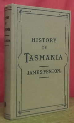 Image for A History of Tasmania from its discovery in 1642 to the present time.