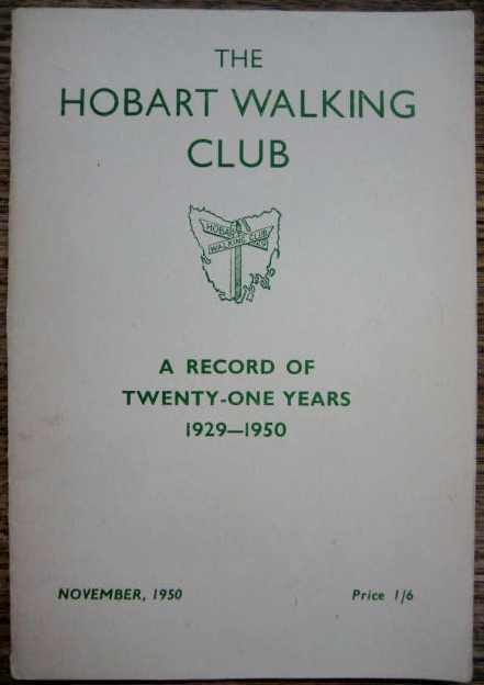 Image for The Hobart Walking Club : a record of twenty-one years, 1929-1950.