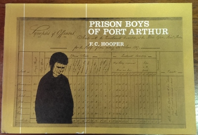 Prison Boys of Port Arthur : a study of the Point Puer boys' establishment, Van Diemen's Land, 1834 to 1850.