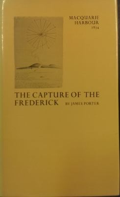 Image for The Capture of the Frederick: Macquarie Harbour, Van Diemen's Land 1834.