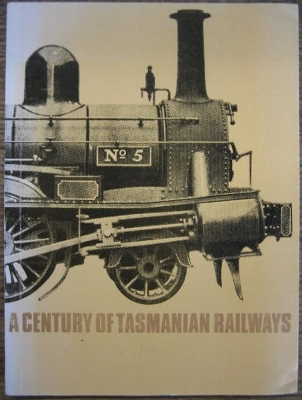 Image for A Century of Tasmanian Railways, 1871-1971.
